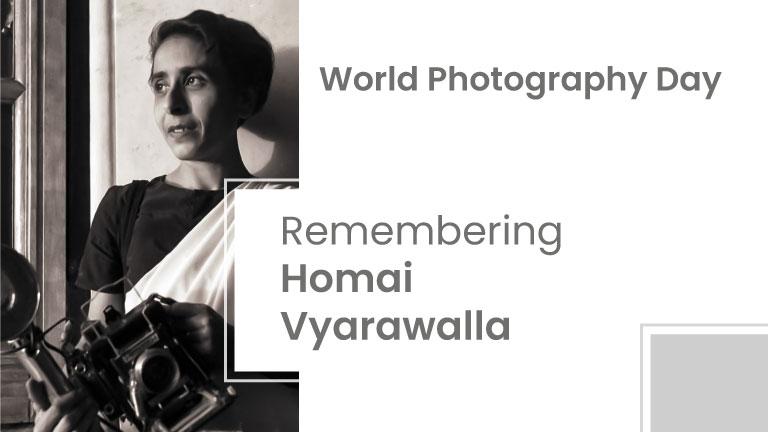World Photography Day - Ft. Homai Vyarawalla