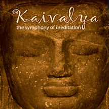 Kaivalya: The Symphony of Meditation
